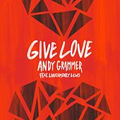 Give Love (feat. LunchMoney Lewis) by Andy Grammer