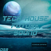 Tech House Future Sound by Various Artists