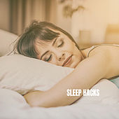 Sleep Hacks by Various Artists