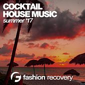 Cocktail House Music (Summer '17) by Various Artists