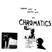 Chrome Rats Vs. Basement Ruts von Chromatics
