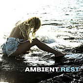 Ambient Rest – Chilled Waves, Relaxing Sounds, Stress Relief, Peaceful Music to Calm Down by Relaxed Piano Music