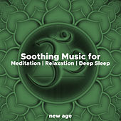 Soothing Music for Meditation, Relaxation and Deep Sleep de Various Artists