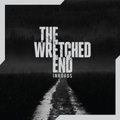 Inroads by The Wretched End