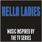 Hello Ladies (Music Inspired by the TV Series) by Various Artists