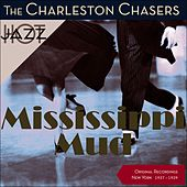 Mississippi Mud (Original Recordings New York 1927 -1929) by The Charleston Chasers