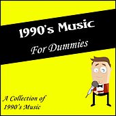 1990's Music for Dummies (A Collection of 1990's Music) by Various Artists