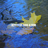 Repetitive Rain Album by Various Artists