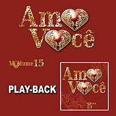 Amo Você Vol. 15 - Playback von Various Artists