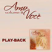 Amo Você Vol. 11 - Playback von Various Artists