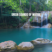 Green Sounds of Water by Various Artists