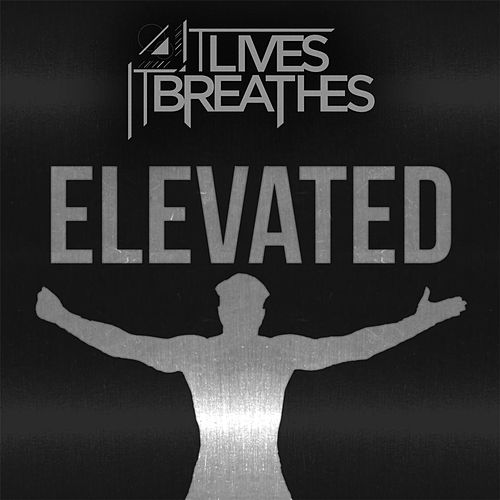 Elevated by It Lives, It Breathes