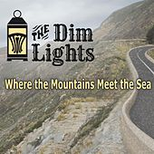 Where the Mountains Meet the Sea de The Dim Lights
