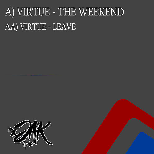 The Weekend / Leave by Virtue