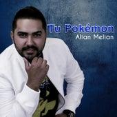 Tu Pokemon (feat. Kid G) by Alian Melian