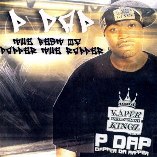 The Best Of Dapper The Rapper by P Dap