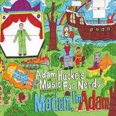 Madam, I'm Adam by Adam Hucke's Music for Nerds