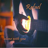 Alone with You de Rafael