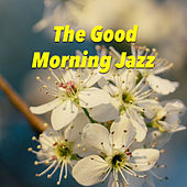The Good Morning Jazz by Various Artists