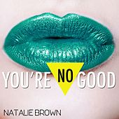 You're No Good by Natalie Brown