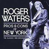 Pros & Cons of New York (Live) di Roger Waters