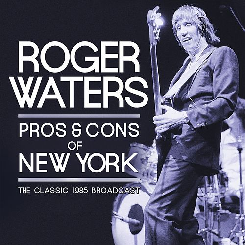 Pros & Cons of New York (Live) von Roger Waters