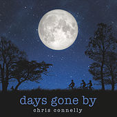 Days Gone By by Chris Connelly