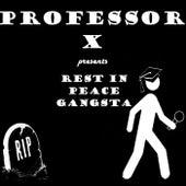 Rest in Peace Gangsta by Professor X
