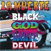 Black God White Devil by La Muerte
