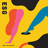 Keep On Moving by ESG