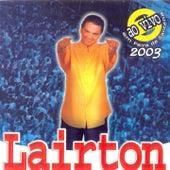 Em Feira de Santana 2003 (Ao Vivo) von Lairton e Seus Teclados