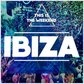 This Is the Weekend: Ibiza by Various Artists