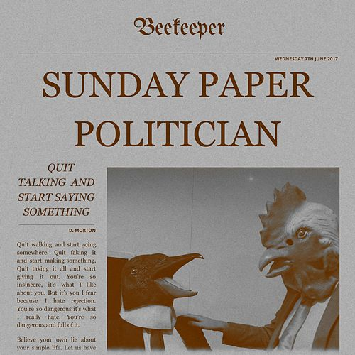 Sunday Paper Politician by Beekeeper