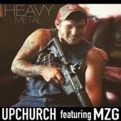 Heavy Metal (feat. Mzg) de Upchurch