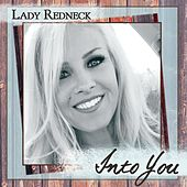 Into You by Lady Redneck