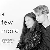 A Few More by Brielle Rathbun