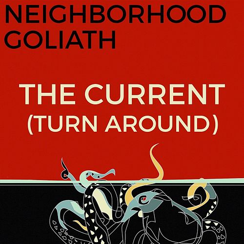 The Current (Turn Around) (Radio Edit) by Neighborhood Goliath