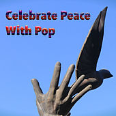Celebrate Peace With Pop di Various Artists