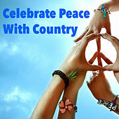 Celebrate Peace With Country von Various Artists