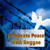 Celebrate Peace With Reggae by Various Artists