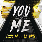 You and Me by Dom M