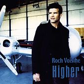 Higher by Roch Voisine