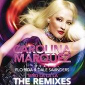 Sing La La La (Remixes) by Carolina Marquez