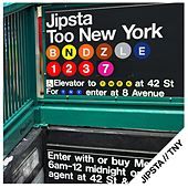 Too New York by Jipsta