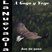 La Nueva Ola A Gogo y Yeye: Ave De Paso by Various Artists