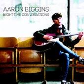 Night Time Conversations di Aaron Biggins