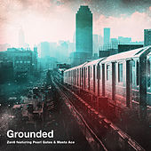 Grounded (feat. Pearl Gates & Masta Ace) by Zen6