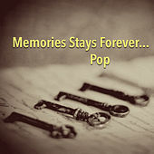 Memories Stays Forever...Pop de Various Artists