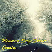 Memories Stays Forever ...Country von Various Artists