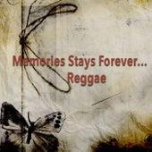 Memories Stays Forever...Reggae by Various Artists